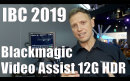 Messevideo: Blackmagic Design Video Assist 12G HDR: BMD RAW-Aufnahme, 2500 Nits, L-Akkus // IBC 2019