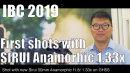 Messevideo: Erste Aufnahmen mit dem SIRUI Anamorphoten 50mm 1.33x f1.8 // IBC 2019